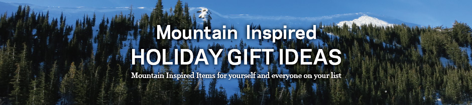 Mountain Inspired Holiday Gift Idea